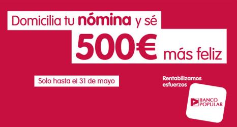 Banco Popular te da hasta 500 euros por domiciliar tu nómina